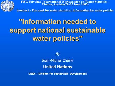 Information needed to support national sustainable water policies IWG-Env Stat- International Work Session on Water Statistics – Vienna, Austria (20-22.
