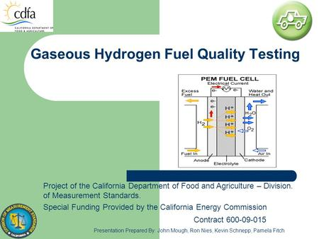 Gaseous Hydrogen Fuel Quality Testing Project of the California Department of Food and Agriculture – Division. of Measurement Standards. Special Funding.