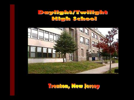 1.In 1999 Trenton Schools were approaching a 70% drop out rate. 2.Over 50 % of the citys adult population did not have a high school diploma. 3.With.