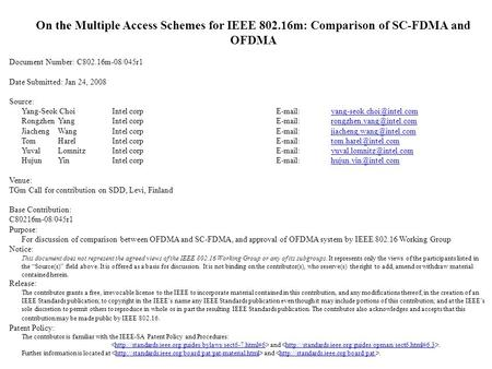 On the Multiple Access Schemes for IEEE 802.16m: Comparison of SC-FDMA and OFDMA Document Number: C802.16m-08/045r1 Date Submitted: Jan 24, 2008 Source: