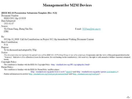 -1- Management for M2M Devices [IEEE 802.16 Presentation Submission Template (Rev. 9.2)] Document Number: IEEE C802.16p-10/0039 Date Submitted: 2011-01-07.