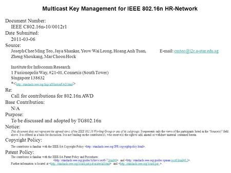 Multicast Key Management for IEEE 802.16n HR-Network Document Number: IEEE C802.16n-10/0012r1 Date Submitted: 2011-03-06 Source: Joseph Chee Ming Teo,