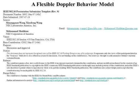A Flexible Doppler Behavior Model IEEE 802.16 Presentation Submission Template (Rev. 9) Document Number: S802.16m-07/140r2 Date Submitted: 2007-07-18 Source: