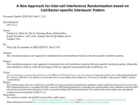 A New Approach for Inter-cell Interference Randomization based on Cell/Sector-specific Interleaver Pattern Document Number: IEEE S802.16m-07_218, Date.