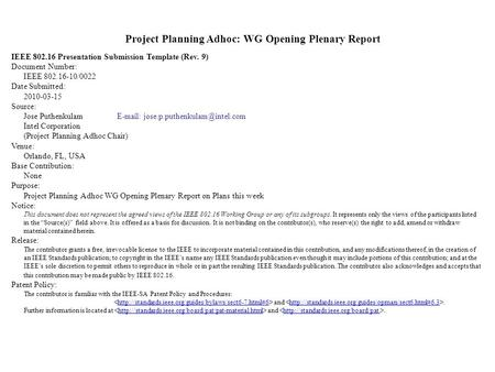 Project Planning Adhoc: WG Opening Plenary Report IEEE 802.16 Presentation Submission Template (Rev. 9) Document Number: IEEE 802.16-10/0022 Date Submitted: