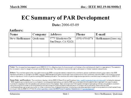 Doc.: IEEE 802.19-06/0008r2 Submission March 2006 Steve Shellhammer, QualcommSlide 1 EC Summary of PAR Development Notice: This document has been prepared.