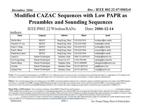 Doc.: IEEE 802.22-07/0002r0 Submission December 2006 Soo-Young Chang, Huawei Technologies Slide 1 IEEE P802.22 Wireless RANs Date: 2006-12-14 Notice: This.