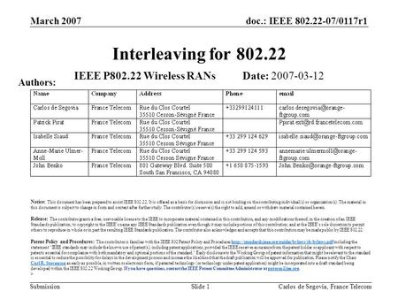 Doc.: IEEE 802.22-07/0117r1 Submission March 2007 Carlos de Segovia, France TelecomSlide 1 Interleaving for 802.22 IEEE P802.22 Wireless RANs Date: 2007-03-12.