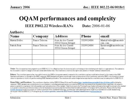 Doc.: IEEE 802.22-06/0018r1 Submission January 2006 Patrick Pirat, France TelecomSlide 1 OQAM performances and complexity IEEE P802.22 Wireless RANs Date: