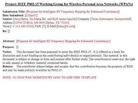 Doc.: IEEE 802.15-01/082r0 Submission January 2001 Anuj Batra et al., Texas InstrumentsSlide 1 Project: IEEE P802.15 Working Group for Wireless Personal.