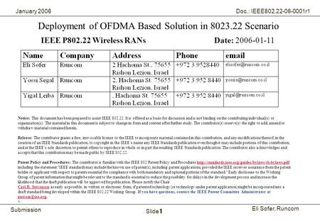 1Runcom Technologies Ltd. Submission Eli Sofer, Runcom January 2006 Doc.: IEEE802.22-06-0001r1 Slide 1 Deployment of OFDMA Based Solution in 8023.22 Scenario.
