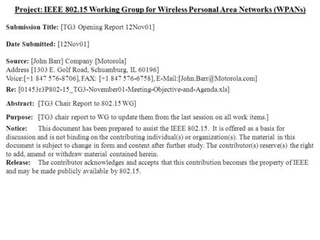 Doc.: IEEE 802.15-01/464r0 Submission November, 2001 John Barr, MotorolaSlide 1 Project: IEEE 802.15 Working Group for Wireless Personal Area Networks.