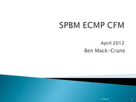 Ben Mack-Crane 9-Feb-141. bp-sajassi-cfm-0711-v01.pdf Flow-Level CFM: CFM functions performed on the user flows. Network-Level CFM: CFM functions performed.