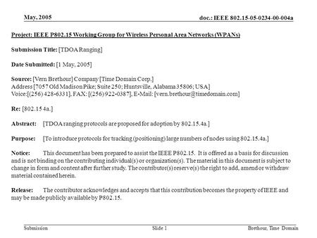 Doc.: IEEE 802.15-05-0234-00-004a Submission May, 2005 Brethour, Time DomainSlide 1 Project: IEEE P802.15 Working Group for Wireless Personal Area Networks.