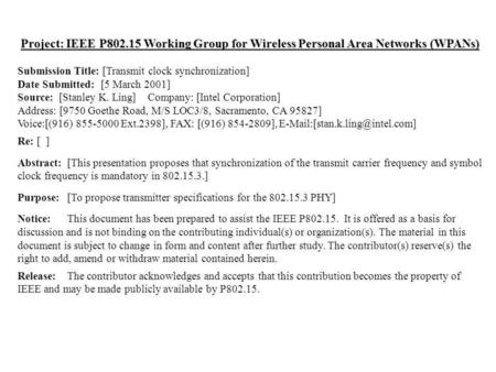 Doc.: IEEE 802.15-01/147r0 Submission March 2001 Stanley K. Ling, Intel Corporation Project: IEEE P802.15 Working Group for Wireless Personal Area Networks.