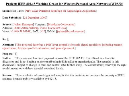 Doc.: IEEE 802.15-01/021r1 Submission December 2000 Jeyhan Karaoguz, Broadcom CorporationSlide 1 Project: IEEE 802.15 Working Group for Wireless Personal.