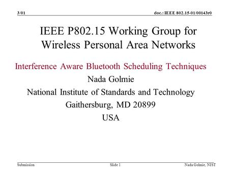 Doc.: IEEE 802.15-01/00143r0 Submission 3/01 Nada Golmie, NISTSlide 1 IEEE P802.15 Working Group for Wireless Personal Area Networks Interference Aware.