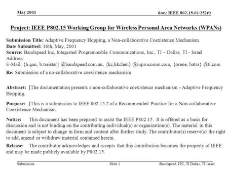 doc.: IEEE 802.15-01/252r0 Submission May 2001 Bandspeed, IPC, TI Dallas, TI IsraelSlide 1 Project: IEEE P802.15 Working Group for Wireless Personal Area.