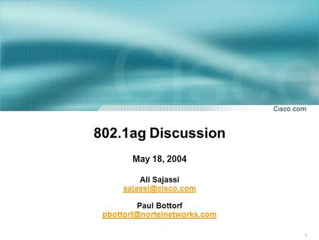 1 802.1ag Discussion May 18, 2004 Ali Sajassi Paul Bottorf