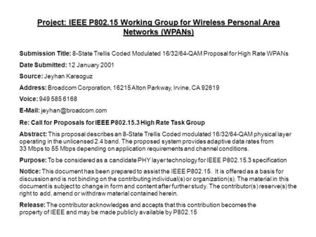 Project: IEEE P802.15 Working Group for Wireless Personal Area Networks (WPANs) Submission Title: 8-State Trellis Coded Modulated 16/32/64-QAM Proposal.