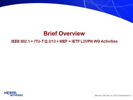 Ethernet OAM Update Overview Technical Aspects Dinesh Mohan May 18 2004