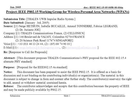 Doc.: IEEE 802.15-05-0058-00-004a Submission Jan. 2005 THALES CommunicationsSlide 1 Project: IEEE P802.15 Working Group for Wireless Personal Area Networks.