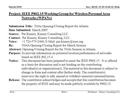 Doc.: IEEE 15-05-0140-01-004a TG4a March 2005 Pat Kinney - Kinney Consulting LLC.Slide 1 Project: IEEE P802.15 Working Group for Wireless Personal Area.
