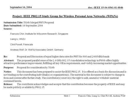 Doc.: IEEE 15-04-0541-01-004b Submission September 16, 2004 Francois Chin, Liang Li, Clint Powell, Andreas WolfSlide 1 Project: IEEE P802.15 Study Group.