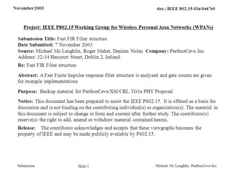 November 2003 Michael Mc Laughlin, ParthusCeva Inc. Slide 1 doc.: IEEE 802.15-03a/0447r0 Submission Project: IEEE P802.15 Working Group for Wireless Personal.