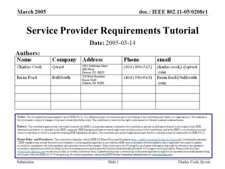 Doc.: IEEE 802.11-05/0208r1 Submission March 2005 Charles Cook, QwestSlide 1 Service Provider Requirements Tutorial Notice: This document has been prepared.