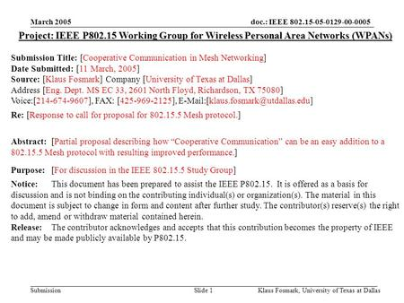 Doc.: IEEE 802.15-05-0129-00-0005 Submission March 2005 Klaus Fosmark, University of Texas at DallasSlide 1 Project: IEEE P802.15 Working Group for Wireless.
