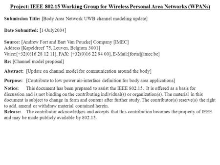Doc.: IEEE 802.15-04/0371r0 Submission July 2004 Andrew Fort & Bart Van Poucke, IMECSlide 1 Project: IEEE 802.15 Working Group for Wireless Personal Area.