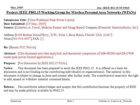 Doc.: IEEE 802.15-05/290r0 Submission May, 2005 Celestino A. Corral et al., FreescaleSlide 1 Project: IEEE P802.15 Working Group for Wireless Personal.
