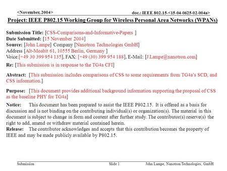 Doc.: IEEE 802.15- Submission John Lampe, Nanotron Technologies, GmbHSlide 1 Project: IEEE P802.15 Working Group for Wireless Personal Area Networks (WPANs)