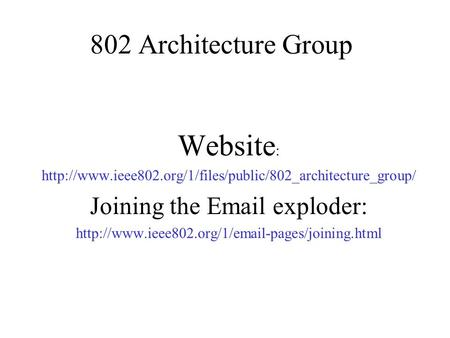 802 Architecture Group Website :  Joining the  exploder: