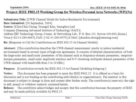Doc.: IEEE 15-04-0452-01-004a Submission September 2004 Chia-Chin Chong, Samsung (SAIT)Slide 1 Project: IEEE P802.15 Working Group for Wireless Personal.