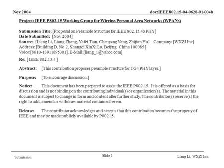 Nov 2004 doc:IEEE802.15-04-0628-01-004b Slide 1 Submission Liang Li, WXZJ Inc. Project: IEEE P802.15 Working Group for Wireless Personal Area Networks.