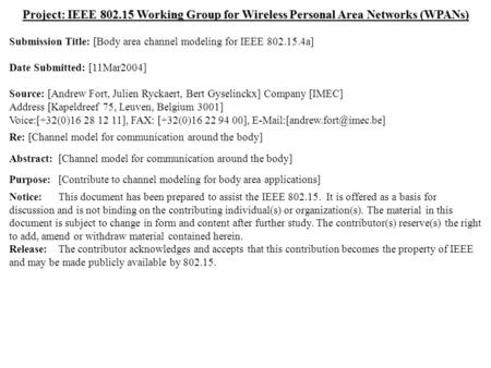 Doc.: IEEE 802.15-04/120r0 Submission March 2004 Bert Gyselinckx, IMECSlide 1 Project: IEEE 802.15 Working Group for Wireless Personal Area Networks (WPANs)