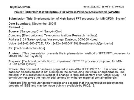 Project: IEEE P802.15 Working Group for Wireless Personal Area Networks (WPANS) Submission Title: [Implementation of High Speed FFT processor for MB-OFDM.