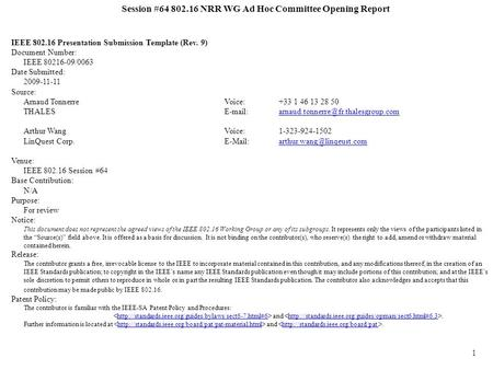 1 Session #64 802.16 NRR WG Ad Hoc Committee Opening Report IEEE 802.16 Presentation Submission Template (Rev. 9) Document Number: IEEE 80216-09/0063 Date.