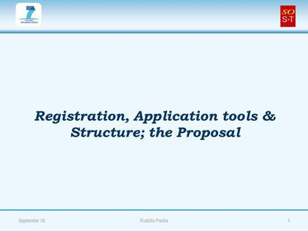 Registration, Application tools & Structure; the Proposal September 091Rodolfo Piedra.