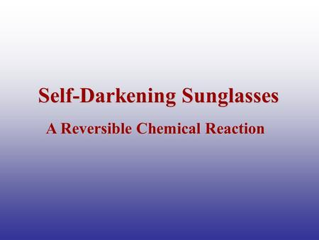 Self-Darkening Sunglasses