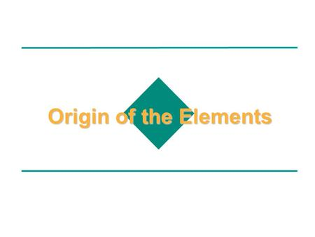 Origin of the Elements.