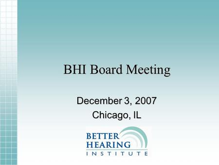 BHI Board Meeting December 3, 2007 Chicago, IL. EHIMA/EuroTrakEHIMA/EuroTrak New BHI spokespersonNew BHI spokesperson Payments to BHI authors and researchersPayments.