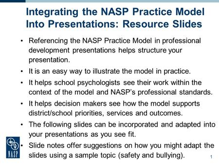Integrating the NASP Practice Model Into Presentations: Resource Slides Referencing the NASP Practice Model in professional development presentations helps.