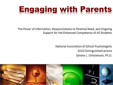 The Power of Information, Responsiveness to Parental Need, and Ongoing Support for the Enhanced Competence of All Students National Association of School.