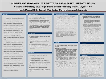 POSTER TEMPLATE BY: www.POSTERPRESENTATIONS.com SUMMER VACATION AND ITS EFFECTS ON BASIC EARLY LITERACY SKILLS Catherine Brokofsky, Ed.S., High Plains.