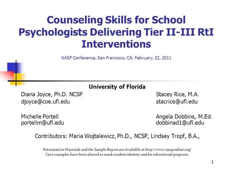 Counseling Skills for School Psychologists Delivering Tier II-III RtI Interventions NASP Conference, San Francisco, CA; February, 22, 2011 University of.