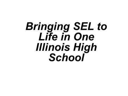 Bringing SEL to Life in One Illinois High School.