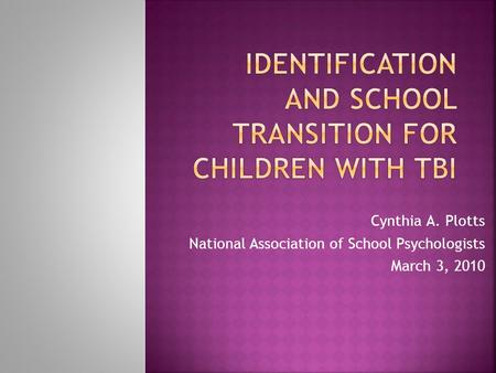 Cynthia A. Plotts National Association of School Psychologists March 3, 2010.